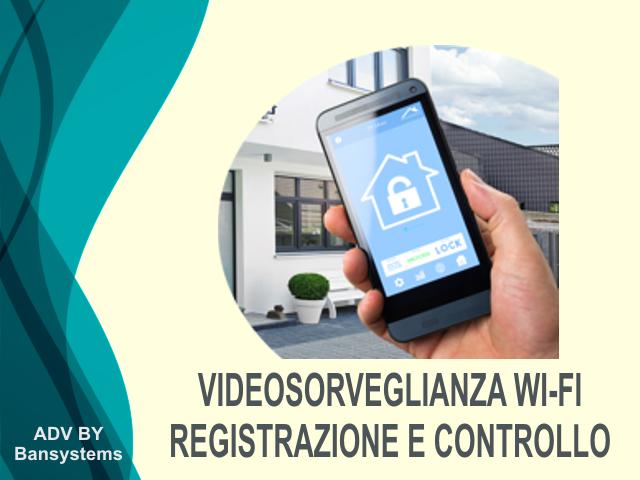 Videosorveglianza WI-FI controllo registrazione remoto