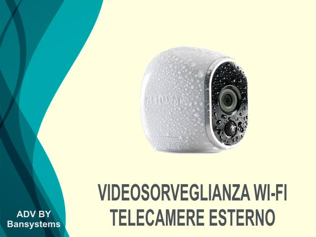 Videosorveglianza WI-FI telecamere esterno