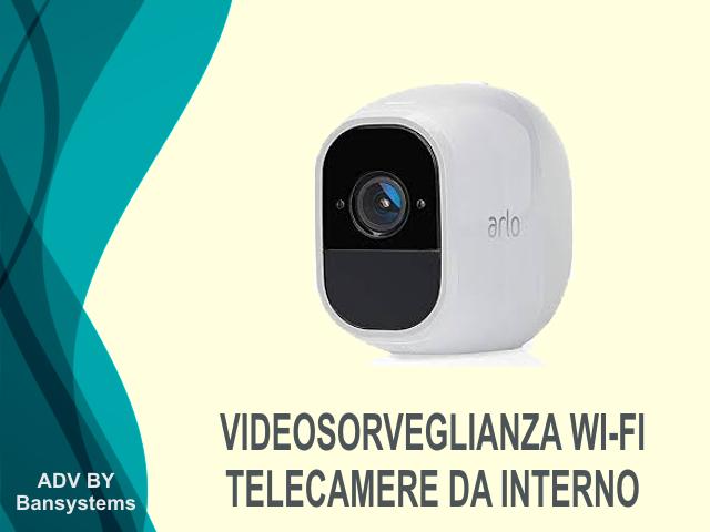 Videosorveglianza WI-FI telecamere interno