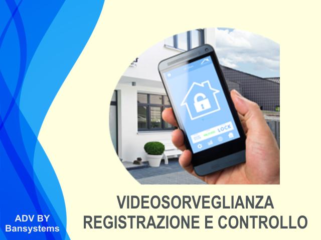 Videosorveglianza controllo registrazione remoto